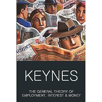 The General Theory of Employment, Interest and Money: with The Economic Consequences of the Peace - Wordsworth Classics of World Literature