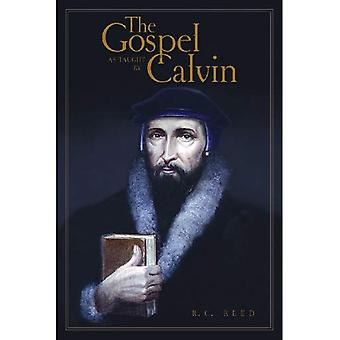 The Gospel as Taught by Calvin