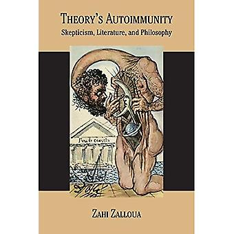 Theory's Autoimmunity: Skepticism, Literature, and Philosophy