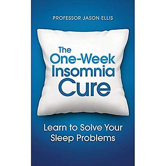 The One-week Insomnia Cure:� Learn to Solve Your Sleep� Problems