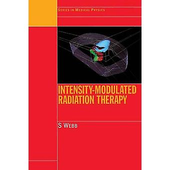 IntensityModulated Radiation Therapy by Webb & Steve