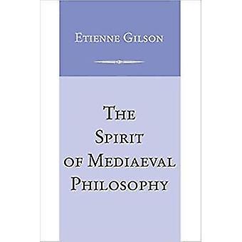 Spirit of Mediaeval Philosophy The by Gilson & Etienne