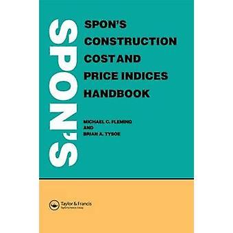 Spons Construction Cost and Price Indices Handbook by Fleming & Michael C.