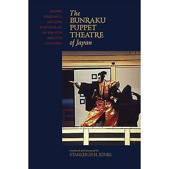Le Bunraku Puppet Theater du Japon honneur Vengeance et l'amour dans quatre pièces du 18e et 19e siècles par H. Jones & Stanleigh