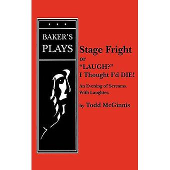 Stage Fright or Laugh I Thought Id Die by McGinnis & Todd