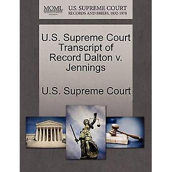 U.S. Supreme Court Transcript of Record Dalton v. Jennings by U.S. Supreme Court