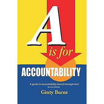 A is for Accountability A Guide to AccountabilityBased Management by Burns & Ginty