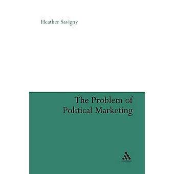 The Problem of Political Marketing by Savigny & Heather