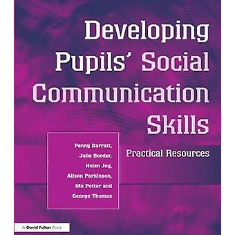 Developing Pupils Social Communication Skills Practical Resources by Barratt & Penny