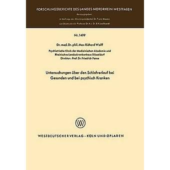 Untersuchungen ber den Schlafverlauf bei Gesunden und bei psychisch Kranken by Wolff & Max Richard