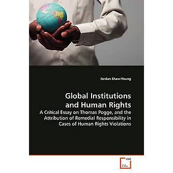 Global Institutions and Human Rights by ShawYoung & Jordan