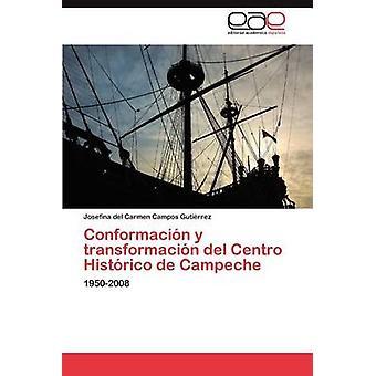 Conformacion y Transformacion del Centro Historico de Campeche by Campos Guti Rrez & Josefina Del Carmen