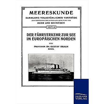 Der Fhrverkehr Zur See Im Europischen Norden von Braun & Gustav