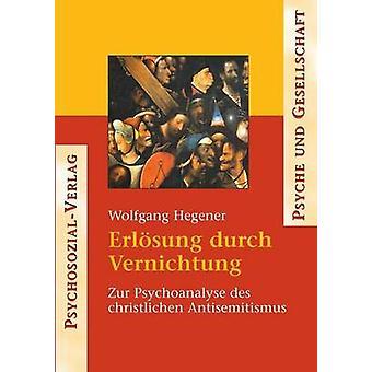 Erlsung durch Vernichtung by Hegener & Wolfgang