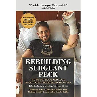Återuppbygga Sergeant Peck: hur jag sätter kropp och själ tillbaka tillsammans efter Afghanistan