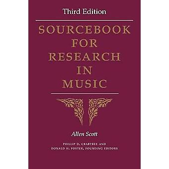 Sourcebook for Research in Music (3rd Revised edition) by Scott Allen