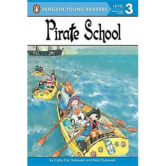 Pirate School by Cathy East Dubowski - 9780448411323 Book