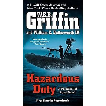 Hazardous Duty - A Presidential Agent Novel by W. E. B. Griffin - Will