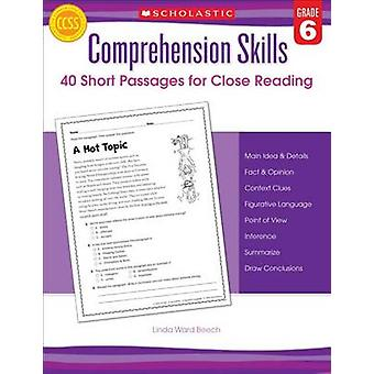 Comprehension Skills - 40 Short Passages for Close Readings - Grade 6