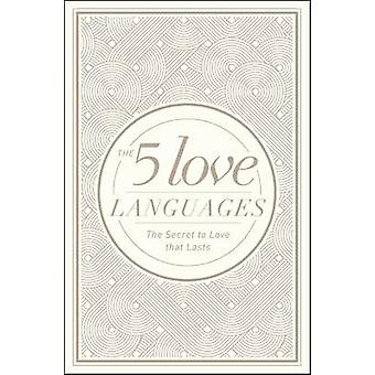 The 5 Love Languages - The Secret to Love That Lasts by Gary D Chapman