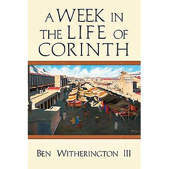 A Week in the Life of Corinth by Ben Witherington III - 9780830839629