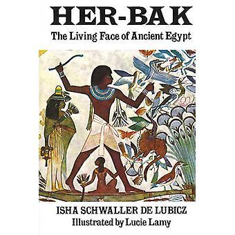 Her-Bak - Living Face of Ancient Egypt by Isha Schwaller De Lubicz - 9