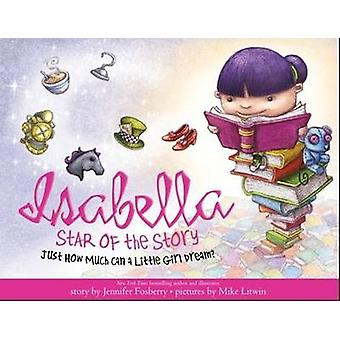 Isabella - Star of the Story by Jennifer Fosberry - 9781402279362 Book