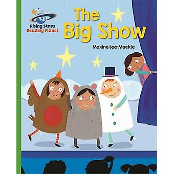 Reading Planet - The Big Show - Green - Galaxy by Maxine Lee - 9781471