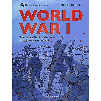 The National Archives - World War I - Anniversary Edition by The Nation