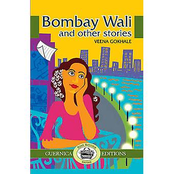 Bombay Wali & Other Stories by Veena Gokhale - 9781550716726 Book