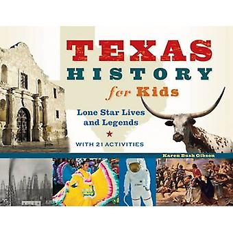 Texas History for Kids - Lone Star Lives and Legends - with 21 Activit
