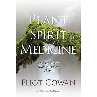 Plant Spirit Medicine - A Journey into the Healing Wisdom of Plants by