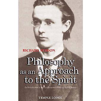Philosophy as an Approach to the Spirit - An Introduction to the Funda