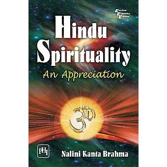 Hindu Spirituality - - An Appreciation by Nalini Kanta Brahma - 9788120