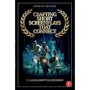 Crafting Short Screenplays That Connect by Johnson & Claudia H