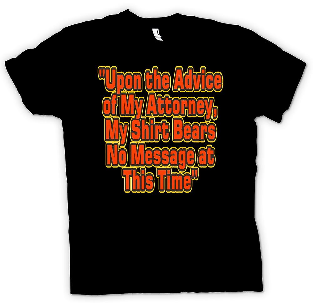Mens T-shirt - Upon the Advice of my Attorney - Quote