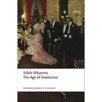 The Age of Innocence by Edith Wharton - Stephen Orgel - 9780199540013