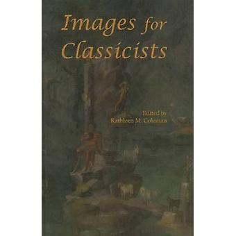 Images for Classicists by Kathleen M. Coleman - 9780674428362 Book