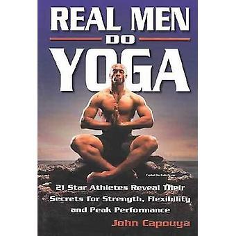 Real Men Do Yoga - 21 Star Athletes Reveal Their Secrets for Strength
