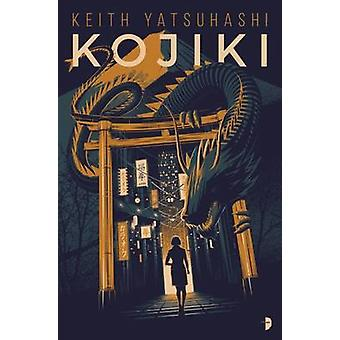 Kojiki by Keith Yatsuhashi - 9780857666147 Book