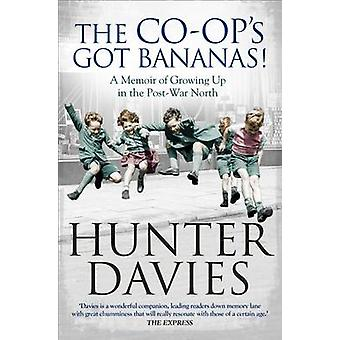 The Co-Op's Got Bananas - A Memoir of Growing Up in the Post-War North