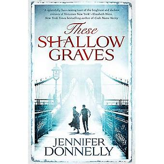 These Shallow Graves by Jennifer Donnelly - 9781471405143 Book