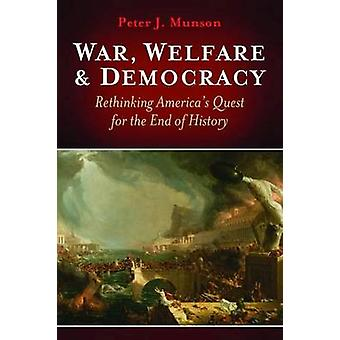 Krieg - Wohlfahrt & Demokratie - Umdenken Amerikas Streben nach Ende des