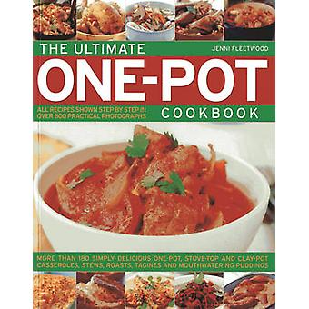 The Ultimate One-pot Cookbook - More Than 180 Simply Delicious One-pot