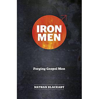 Iron Men - Forging Gospel Men by Nathan Blackaby - 9781782596721 Book