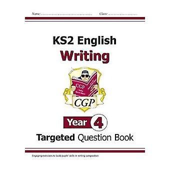 New KS2 English Writing Targeted Question Book - Year 4 by New KS2 En