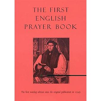 The First English Prayer Book (Adapted for Modern Use) - The First Wor