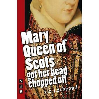 Maria, rainha dos escoceses com a cabeça decepada por Liz Lochhead - 978184