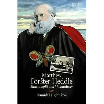 Matthew Forster Heddle by Hamish H. Johnston - 9781905267989 Book