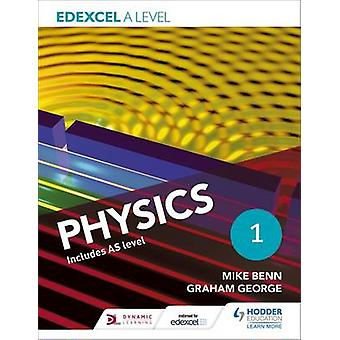 Edexcel A Level Physics Student - Book 1 by Mike Benn - Graham George